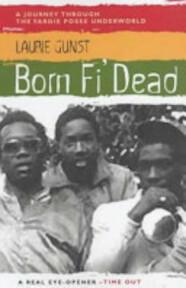 Born Fi' Dead - Laurie Gunst (ISBN 9781841953861)