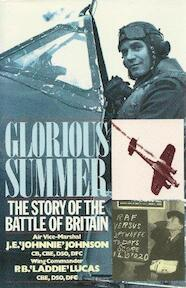 Glorious Summer: Story of the Battle of Britain - J.E. Johnson, P.B. Lucas (ISBN 9780091744397)