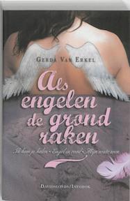 Als engelen de grond raken - Gerda Van Erkel (ISBN 9789059083103)
