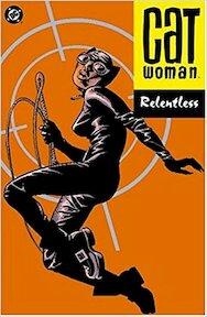 Catwoman: Relentless - Ed Brubaker, Cameron Steward, Javier Pulido (ISBN 1401202187)