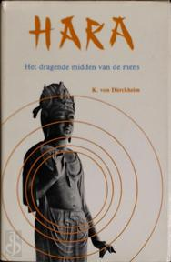 Hara - Karlfried Dürckheim, Karlfried Dürckheim (Graf Von), C.W. Sangster-warnaars (ISBN 9789020247565)