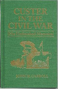 Custer in the Civil War: his unfinished memoirs - George Armstrong Custer