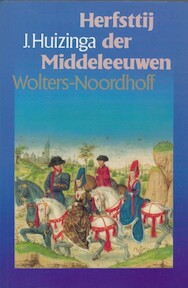 Herfsttij der Middeleeuwen - Johan Huizinga (ISBN 9789001409159)