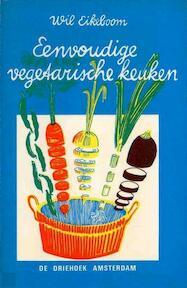 Eenvoudige vegetarische keuken - Wil Eikeboom (ISBN 9789060301661)