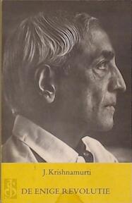 De enige revolutie - J. Krishnamurti (ISBN 9789062718047)