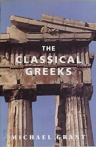The classical Greeks - Michael Grant (ISBN 9781842124475)