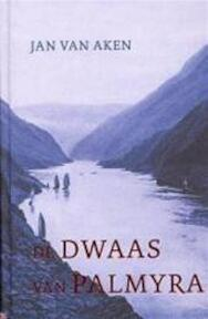De dwaas van Palmyra - Jan van Aken (ISBN 9789035125667)