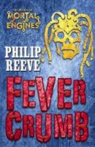 Fever Crumb - Philip Reeve (ISBN 9781407102436)