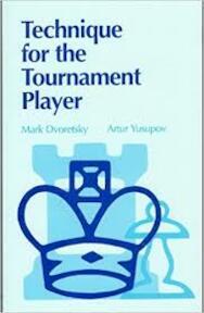 Technique for the Tournament Player - Mark Dvoretsky, Artur I︠u︡supov (ISBN 9780713477221)