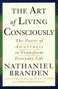 The Art of Living Consciously - Nathaniel Branden (ISBN 9780684810843)
