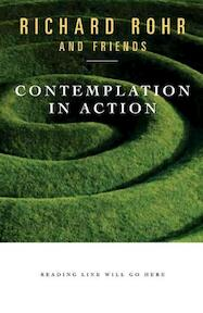 Contemplation in Action - Richard Rohr (ISBN 9780824523886)