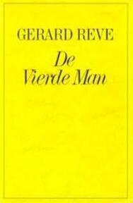 De vierde man - Gerard Kornelis van het Reve (ISBN 9789010036971)