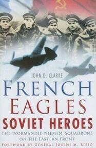 French Eagles, Soviet Heroes - John D. Clarke (ISBN 9780750940740)