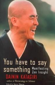 You Have to Say Something - Dainin Katagiri (ISBN 9781570624629)