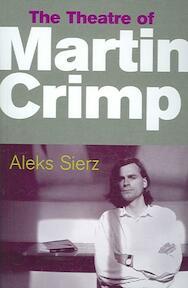 The Theatre of Martin Crimp - Aleks Sierz (ISBN 9780413775887)