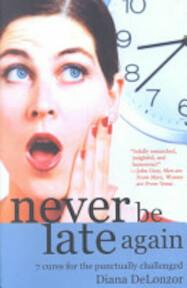 Never be Late Again - Diana Delonzor (ISBN 9780971649996)