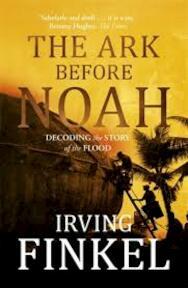 Ark Before Noah: Decoding the Story of the Flood - Irving Finkel (ISBN 9781444757088)