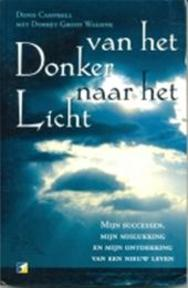 Van het donker naar het licht - Denis Campbell, Dorret Groot Wassink (ISBN 9789021597607)