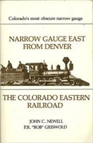 Narrow Gauge East from Denver - John C. Newell, Phelps R. Griswold (ISBN 9780871086242)