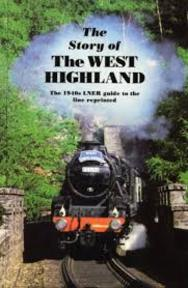 The Story of the West Highland: The 1940s LNER Guide to the line reprinted - N/a (ISBN 0905489101)