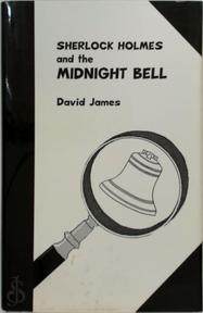 Sherlock Holmes and the midnight bell - David James (ISBN 9780860252924)