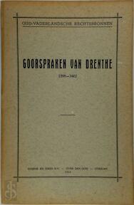 Goorspraken van Drenthe 1598-1602 - Stichting Tot Uitgaaf Der Bronnen van Het Oud-Vaderlandse Recht