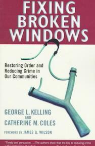 Fixing Broken Windows - George L. Kelling, Catherine M. Coles (ISBN 9780684837383)
