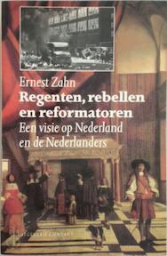Regenten, rebellen en reformatoren - Ernest Zahn (ISBN 9789025467593)
