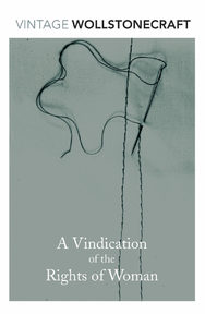 A Vindication of the Rights of Woman - Mary Wollstonecraft (ISBN 9780099595823)