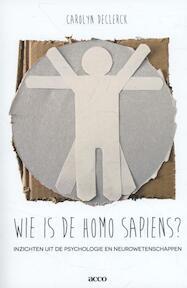 Wie is homo sapiens? Inzichten uit de psychologie en neurowetenschappen - Carolyn Declerck (ISBN 9789033493218)