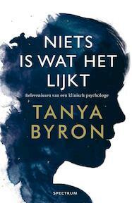 Niets is wat het lijkt - Tanya Byron (ISBN 9789000336531)