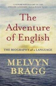 Adventure of English - Melvyn Bragg (ISBN 9780340829936)