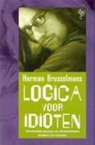 Logica voor idioten - Herman Brusselmans (ISBN 9789057136221)