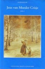 Jeus van moeder Crisje 1 - Jozef Rulof (ISBN 9789070554064)