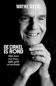 De cirkel is rond - Wayne Dyer (ISBN 9789021557403)