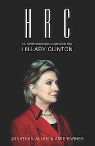 Hillary Clinton - Jonathan Allen, Amie Parnes (ISBN 9789043917582)