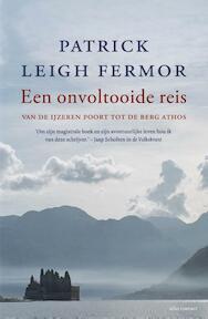 Een onvoltooide reis - Patrick Leigh Fermor (ISBN 9789045026923)