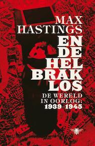 En de hel brak los - Max Hastings (ISBN 9789085424475)