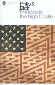 The man in the high castle - Philip K Dick (ISBN 9780141186672)