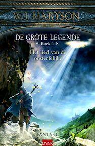 De grote legende / 1 Het lied van onsterfelijke - W.j. Maryson (ISBN 9789089680921)