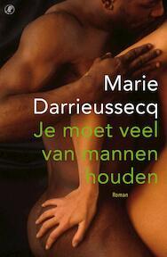 Je moet veel van mannen houden - Marie Darrieussecq (ISBN 9789029589451)