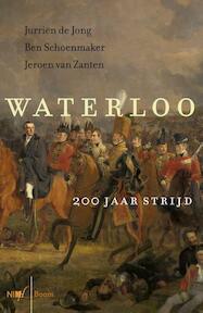Waterloo - Jurriën de Jong, Ben Schoenmaker, Jeroen van Zanten (ISBN 9789089534743)