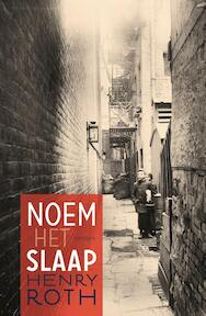 Noem het slaap - Henry Roth (ISBN 9789044628326)
