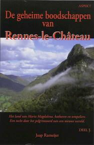 De geheime boodschappen van Rennes-le-Château deel 3 - J. Rameijer (ISBN 9789059115088)