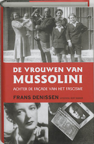 De vrouwen van Mussolini - Frans Denissen (ISBN 9789035127708)