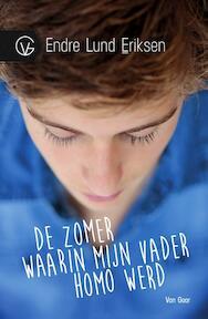 De zomer waarin mijn vader homo werd - Endre Lund Eriksen (ISBN 9789000329564)