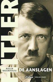 Hitler, de aanslagen - R. Moorhouse (ISBN 9789046802472)