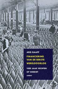 Financiering van de Eerste Wereldoorlog - Aris Gaaff (ISBN 9789461532121)