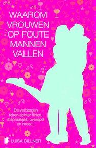 Waarom vrouwen op foute mannen vallen - L. Dillner (ISBN 9789022553787)