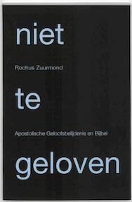 Niet te geloven - Rochus Zuurmond (ISBN 9789490708023)